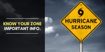 Hurricane Season - Know Your Zone
